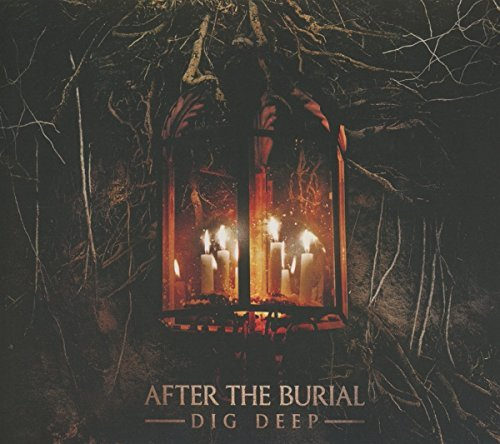 After The Burial Dig Deep