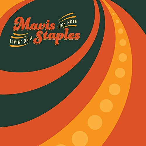 Mavis Staples Living On A High Note