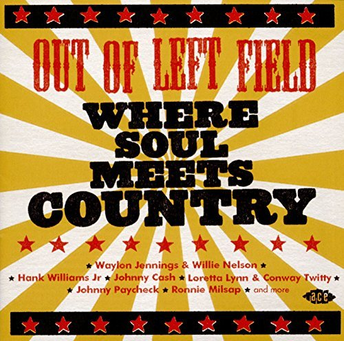 Out Of Left Field Where Soul Meets Country Out Of Left Field Where Soul Meets Country Import Gbr