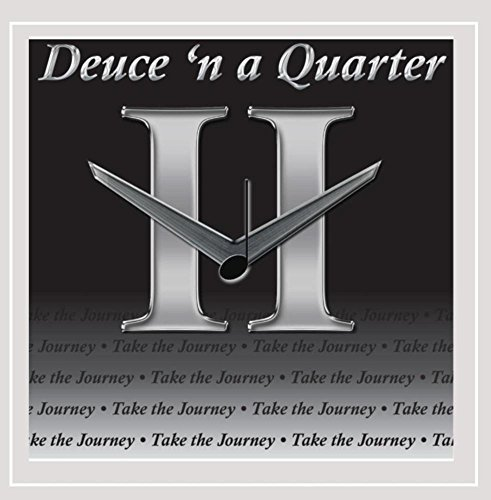 Deuce N Quarter Take The Journey