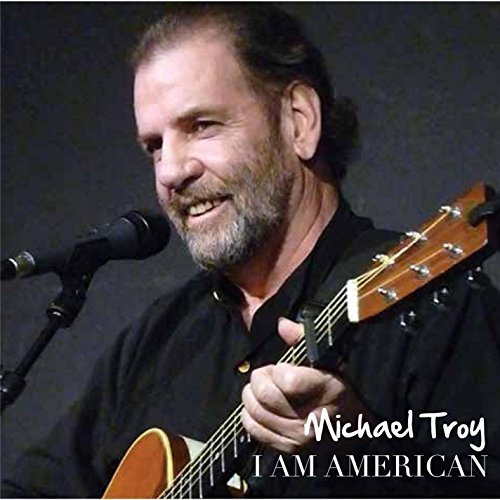 Michael Troy I Am American