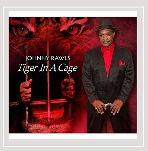 Johnny Rawls Tiger In A Cage