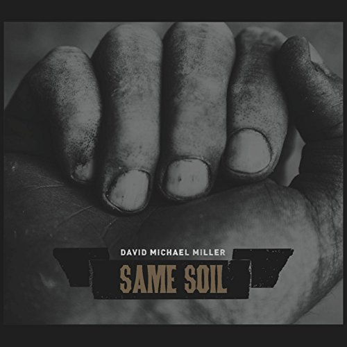 David Michael Miller Same Soil
