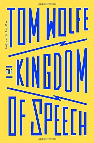 Tom Wolfe The Kingdom Of Speech