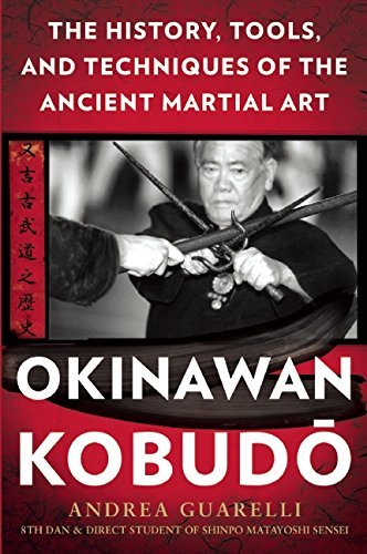 Andrea Guarelli Okinawan Kobudo The History Tools And Techniques Of The Ancient
