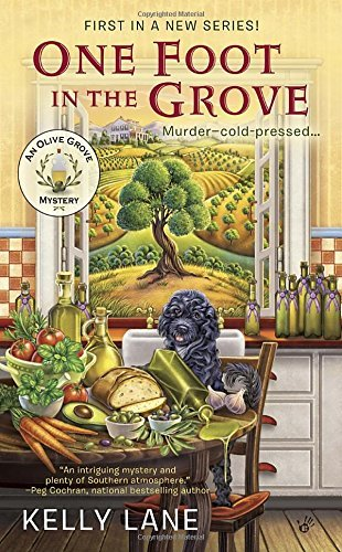 Kelly Lane One Foot In The Grove An Olive Grove Mystery
