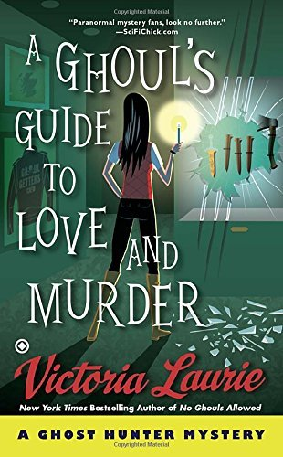 Victoria Laurie A Ghoul's Guide To Love And Murder