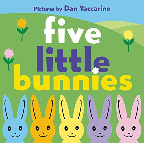 Dan Yaccarino Five Little Bunnies