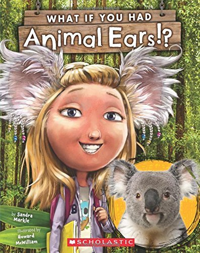 Sandra Markle What If You Had Animal Ears?