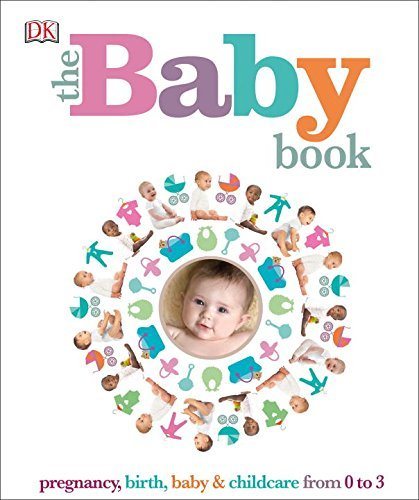 Dk Publishing The Baby Book Pregnancy Birth Baby & Childcare From 0 To 3