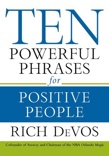 Rich Devos Ten Powerful Phrases For Positive People