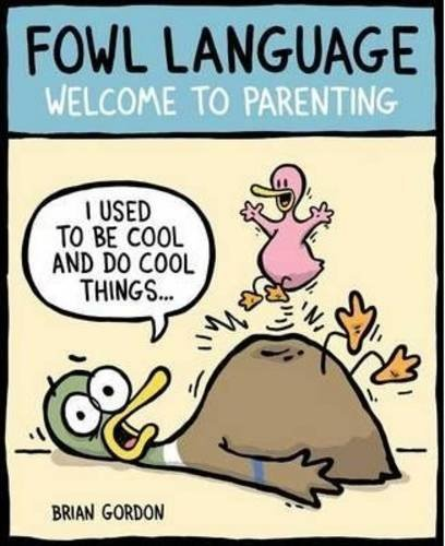 Brian Gordon Fowl Language Welcome To Parenting