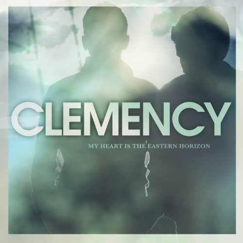 Clemency My Heart Is The Eastern Horizon