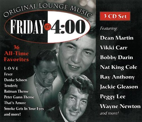 Dean Martin Bobby Darin Nat King Cole Peggy Lee Wa Friday At 4 00 Original Lounge Music 36 All Time F
