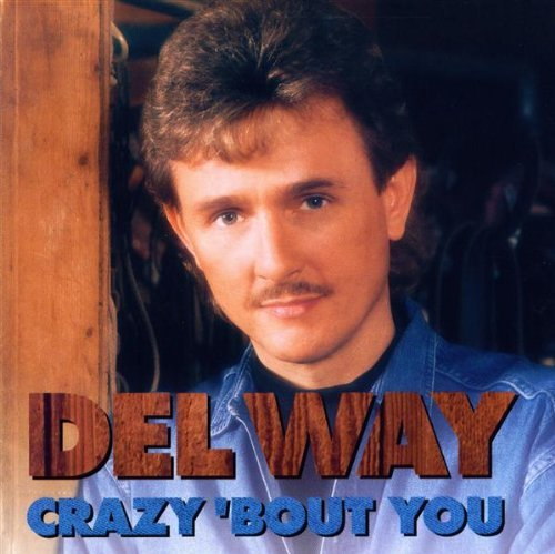 Del Way Crazy 'bout You