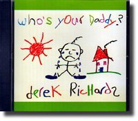Derek Richards Who's Your Daddy?