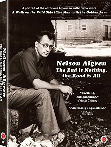 Nelson Algren The End Is Everything The Road Is All Nelson Algren DVD Nr