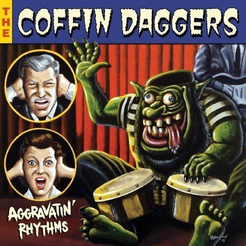 Coffin Daggers Aggravatin' Rhythms