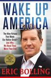 Eric Bolling Wake Up America The Nine Virtues That Made Our Nation Great And
