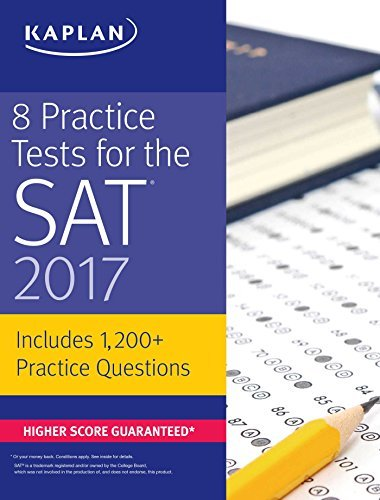 Kaplan 8 Practice Tests For The Sat 2017 1 200+ Sat Practice Questions