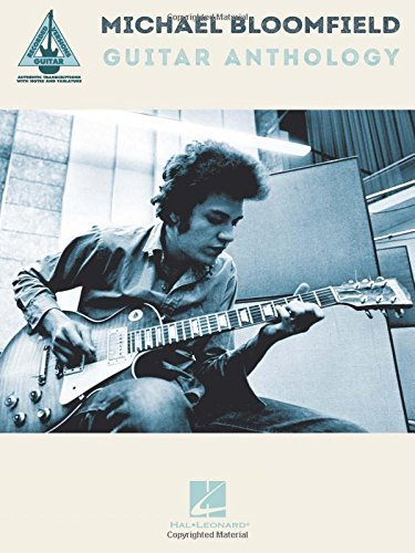 Michael Bloomfield Michael Bloomfield Guitar Anthology