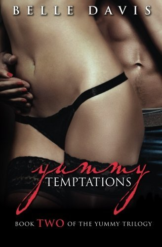 Belle Davis Yummy Temptations Book Two Of The Yummy Trilogy