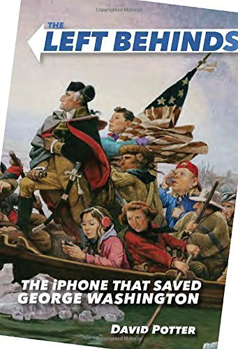 David Potter The Left Behinds The Iphone That Saved George Washington