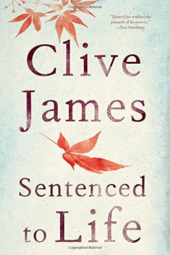 Clive James Sentenced To Life Poems