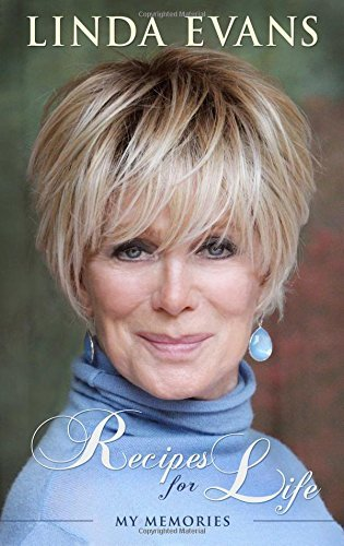 Linda Evans Recipes For Life My Memories