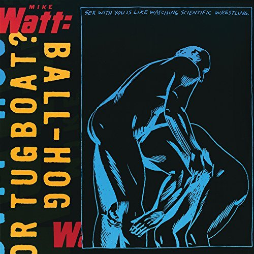 Mike Watt Ball Hog Or Tugboat Limited Edition 2lp 180 Gram Vinyl