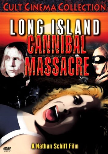 Long Island Cannibal Massacre Long Island Cannibal Massacre Nr