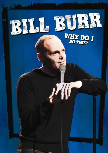 Bill Burr Why Do I Do This Ws Nr