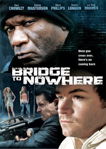 Bridge To Nowhere Rhames Phillips Masterson Ws R