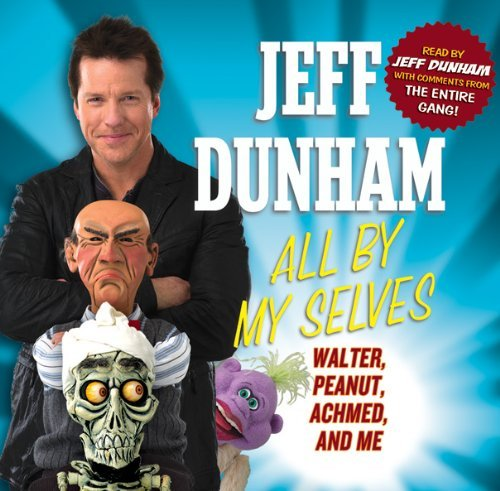 Jeff Dunham All By My Selves Audio Book