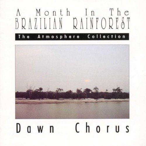 Month In The Brazilian Rainfor Dawn Chorus 2 On 1