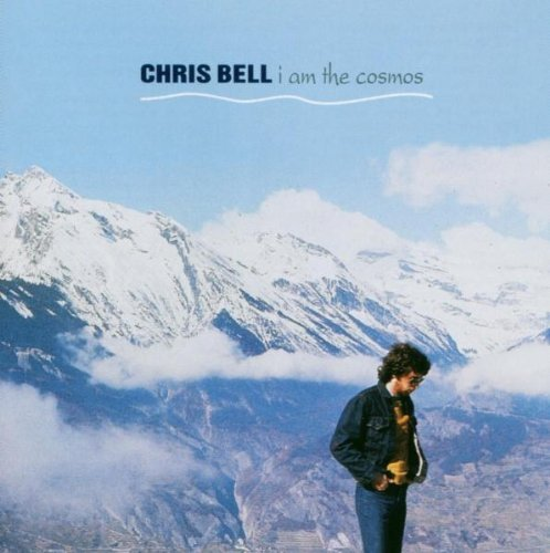 Chris Bell I Am The Cosmos