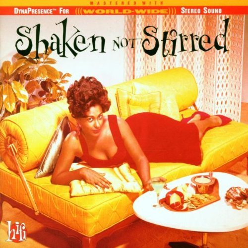 Shaken Not Stirred Shaken Not Stirred James Bond & His Sextet Lyman Burger Florence The In Group