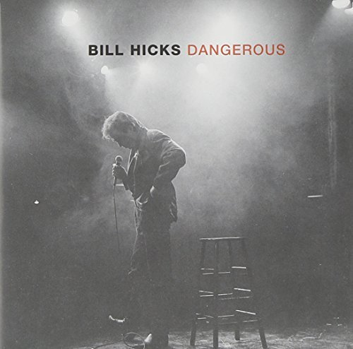 Bill Hicks Dangerous