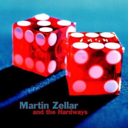 Martin & The Hardways Zellar Martin Zellar & The Hardways