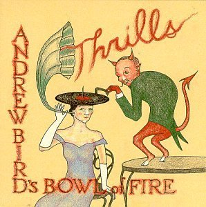 Andrew & His Bowl Of Fire Bird Thrills