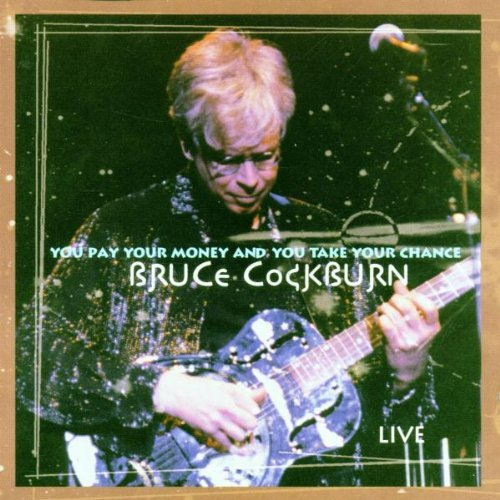 Bruce Cockburn You Pay Your Money &
