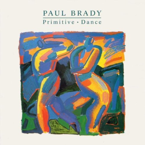 Paul Brady Primitive Dance Import Eu