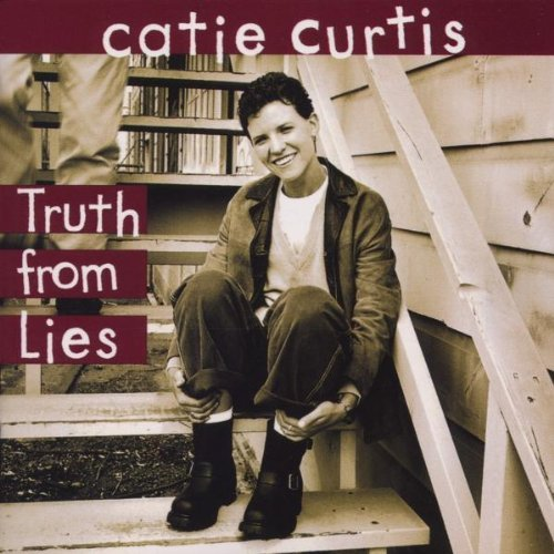 Catie Curtis Truth From Lies