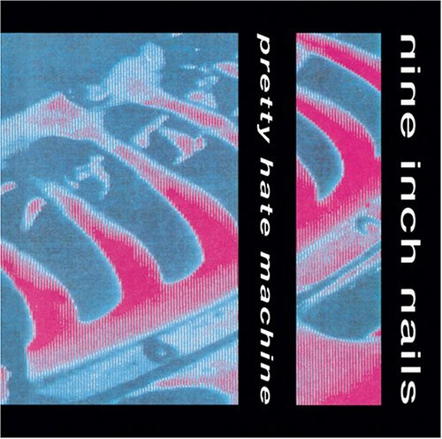 Nine Inch Nails Pretty Hate Machine