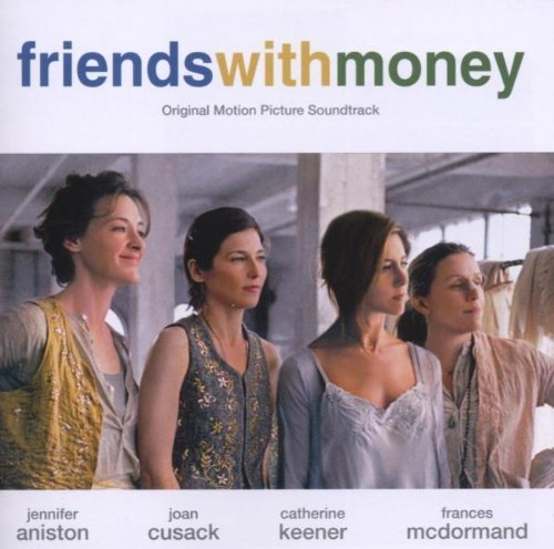 Friends With Money Soundtrack Jones Richey Halstead Weepies