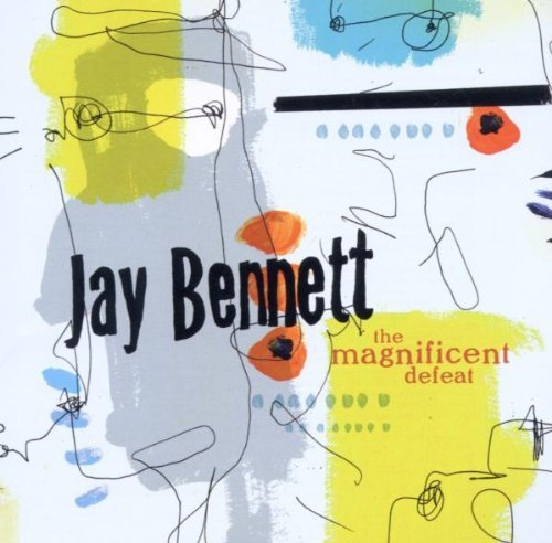 Jay Bennett Magnificent Defeat