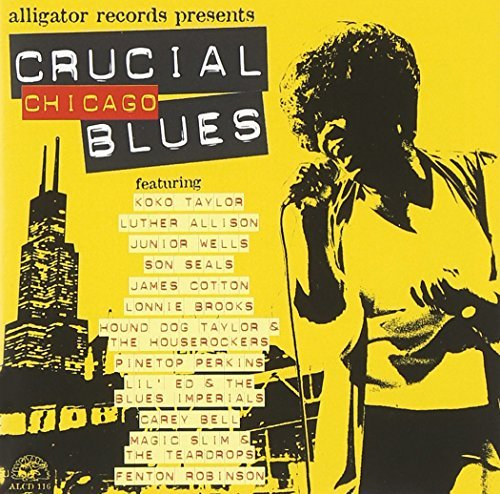 Crucial Chicago Blues Crucial Chicago Blues Taylor Wells Cotton Brooks