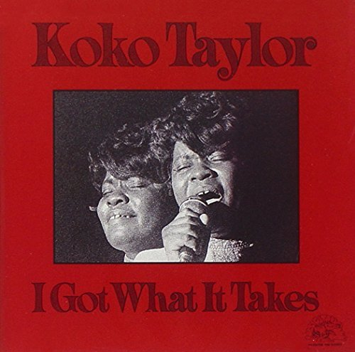 Koko Taylor I Got What It Takes