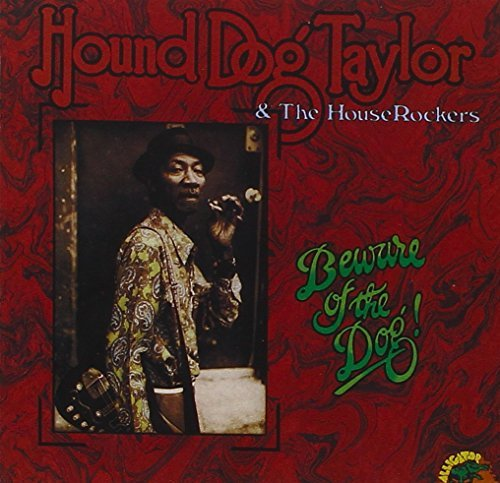 Hound Dog Taylor Beware Of The Dog