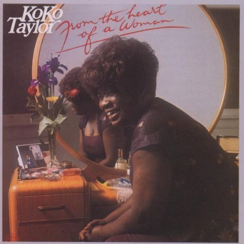 Koko Taylor From The Heart Of A Woman